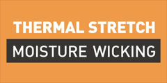 THERMAL STRETCH MOISTURE WICKING